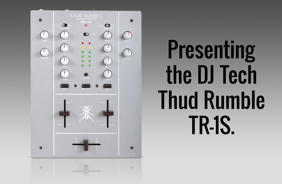 EXCLUSIVE: DJ Tech's limited edition Thud Rumble TR-1S Mixer