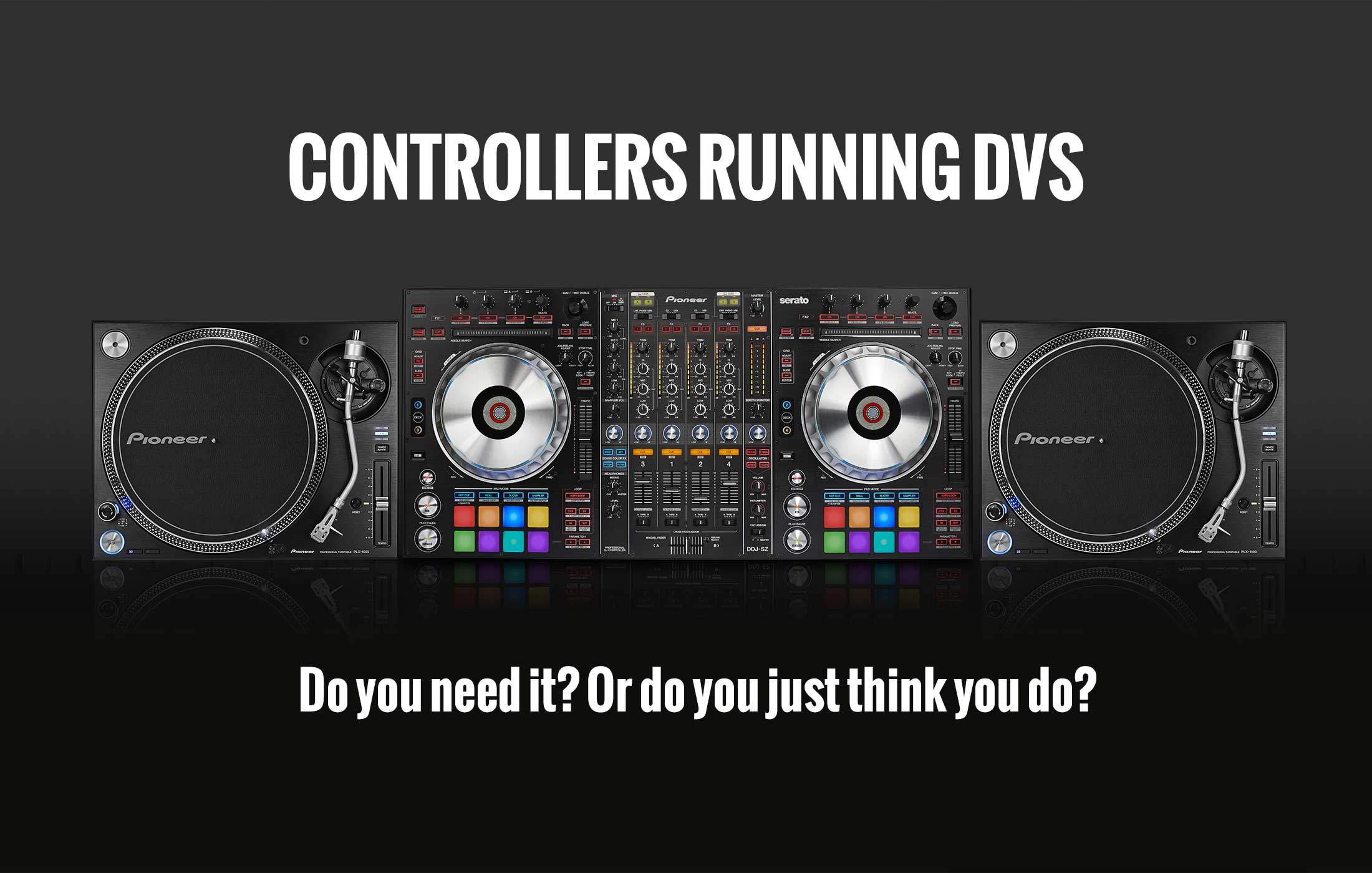 Serato DJ DVS controllers