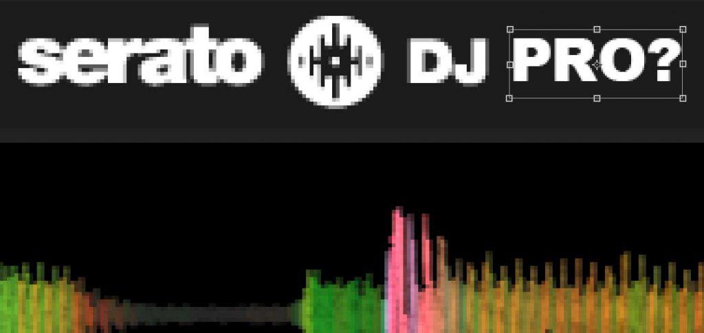 Serato DJ Pro —time for a revolution?